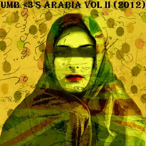 UMB <3's Arabia Volume 2 (Songs that make my <3 go guuuush) (AUG 2012)