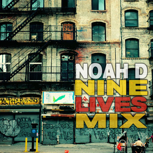 Noah D - Nine Lives Mix