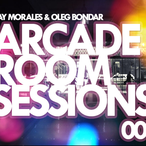 Arcade Room Sessions 003 Mixed By Jay Morales & Oleg Bondar