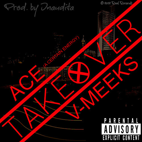 Takeover (Prod. by Inaudita) - V-Meeks & ACE (A Certain Energy)