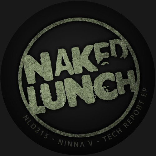 Ninna V - Tech Report EP - out on Naked Lunch
