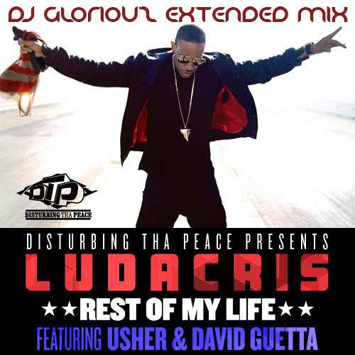 Ludacris ft. Usher & David Guetta - Rest of My Life (DJ GLORiOUZ Ext.Mix) DL Link in the Description