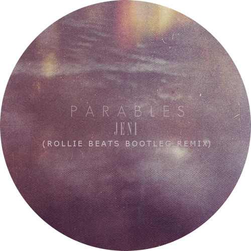 Parables (Rollie Beats Bootleg Remix)