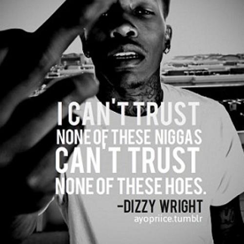 Dizzy Wright - Cant Trust Em(Deejay Bowser Remix)