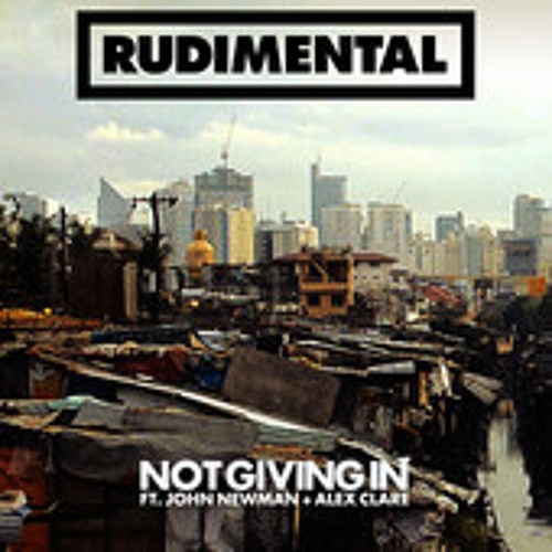 Not Giving In by Rudimental ft John Newman & Alex Clare (Original Club Mix)