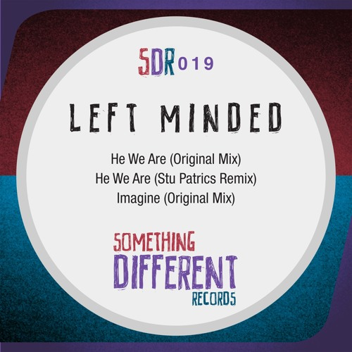Left Minded - He We Are (Stu Patrics Remix) - [Something Different Records] SNIPPED