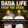 Dada Life - Feed The Dada (Ravi Remix)