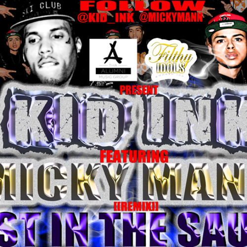 KID INK featuring. MICKY MANN - Lost in The Sauce (REMIX)