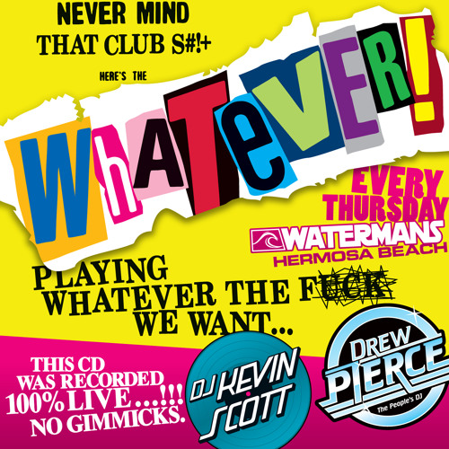 WHATEVER! Party Mix #1 by Kevin Scott & Drew Pierce