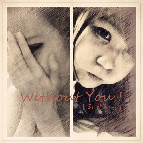 Ss ft Kay - Without U [COVER]