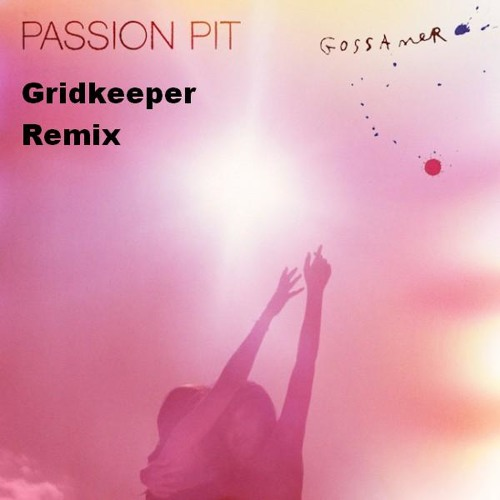 Passion Pit - Carried Away (Gridkeeper Remix) Free Download WooHoo! :D