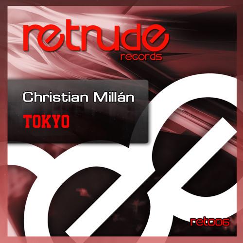 Christian Millan - Tokyo (Original Mix) Retrude Records RET006