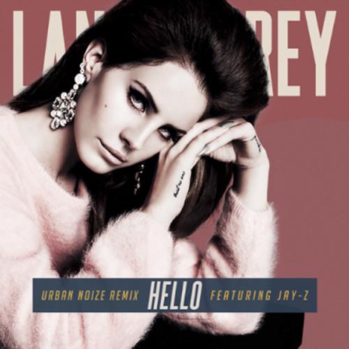 Lana del Rey ft. Jay-Z - Hello (Urban Noize Remix)