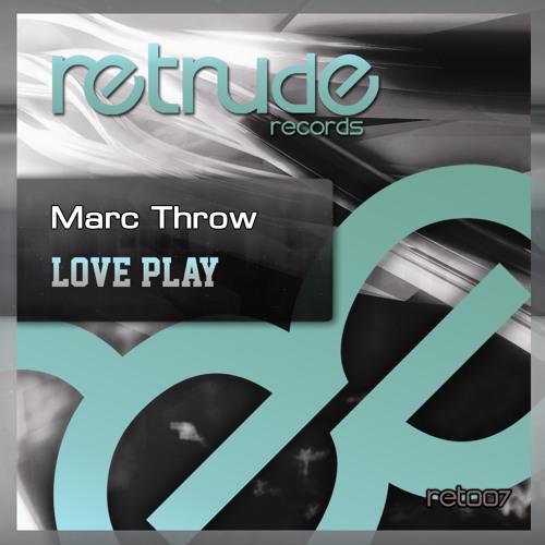Marc Throw - Love Play (Original Mix) Retrude Records RET007