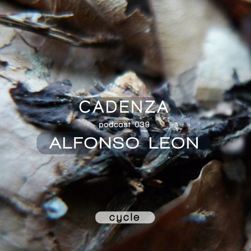 Cadenza Podcast | 039 - Alfonso León (Cycle)