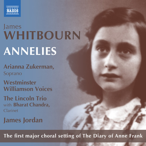 James Whitbourn: Annelies | Kyrie – Sinfonia (Arianna Zukerman, James Jordan)