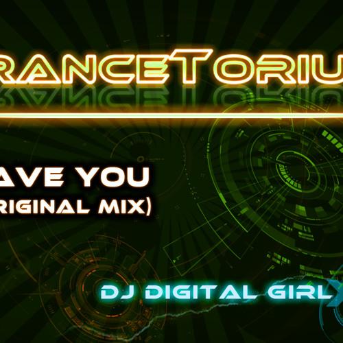 DJ Digital Girl - Have you (Original)