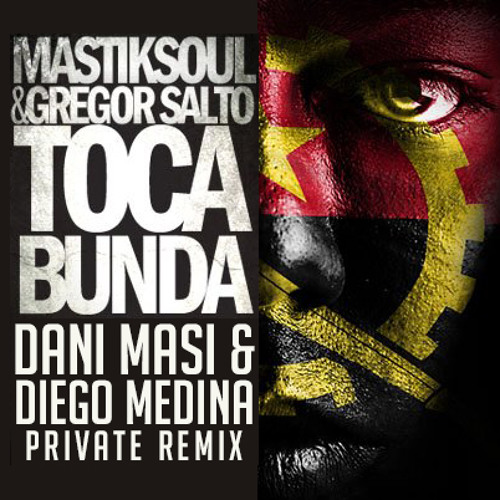 Mastiksoul & Gregor Salto - Toca Bunda (Dani Masi & Diego Medina Private mix) FREE DOWNLOAD