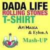 Dada Life Vs. Lil Jon FT. Chuckie - Rolling Stones T-SHiRT (Avi Malka & Eylon.A Mashup)