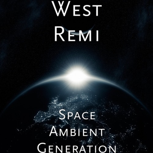 West Remi - Space Ambient Generation