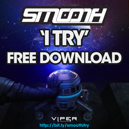 Smooth - I Try [Viper Recordings] Free Track