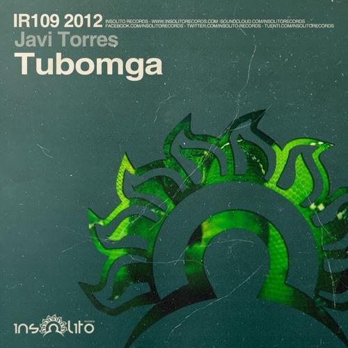 Javi Torres - Tubomga (Original Mix) INSOLITO RECORDS