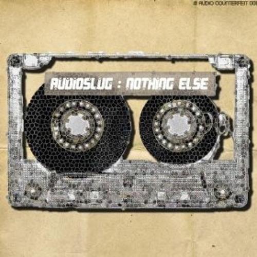 Audioslug_Nothing Else