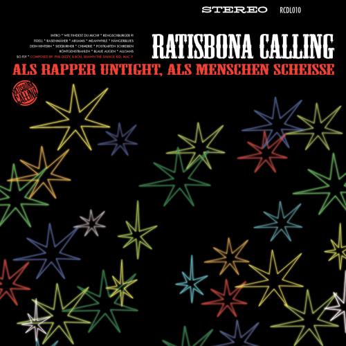 Ratisbona Calling - Als Rapper Untight Als Menschen Scheisse (ARUAMS)