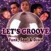 Let's Groove - Can't Hide (Earth, Wind & Fire)
