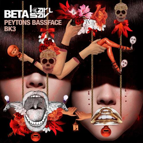 [NO3 AT BEATPORT] Beta & Karl Sav: Peytons Bassface (Original Mix) / BK3 (Original Mix) [AYRA037]