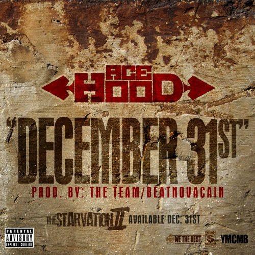 Ace Hood - December 31st [RELEASED BY SULTAN2394] [WWW.XCLUSIVEMUSIC.KZ]
