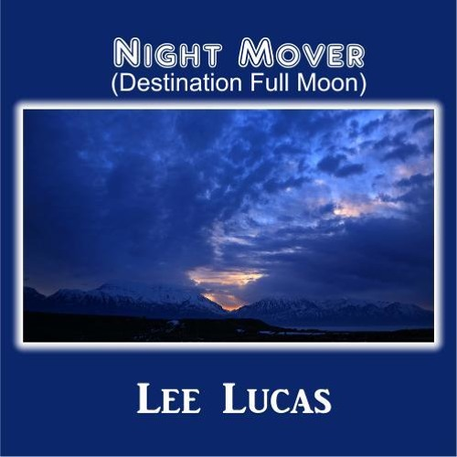 Lee Lucas - Night Mover (Destination Full Moon)