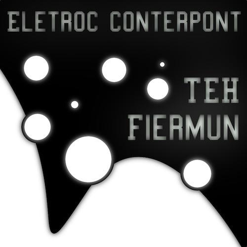 Electroc Conterpont (Teh Fiermun Remix)