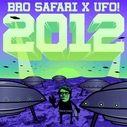 Bro Safari & UFO! - 2012 [Free Download]