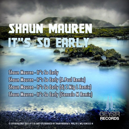 Dj Ze MigL Insane Remix of Shaun Mauren feat Proper Good Boy - It's So Early
