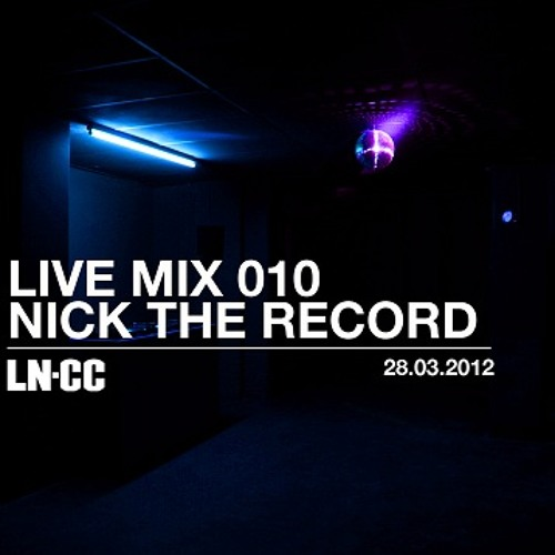 LN-CC Live Mix 010 - Nick The Record