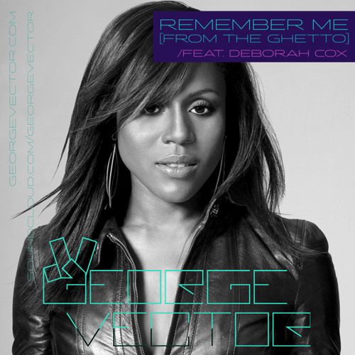Remember Me (From The Ghetto)-Original Club Mix
