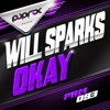 Will Sparks - Okay (Original Mix) [Pop Rox Muzik] #15 Electro House Beatport Chart!