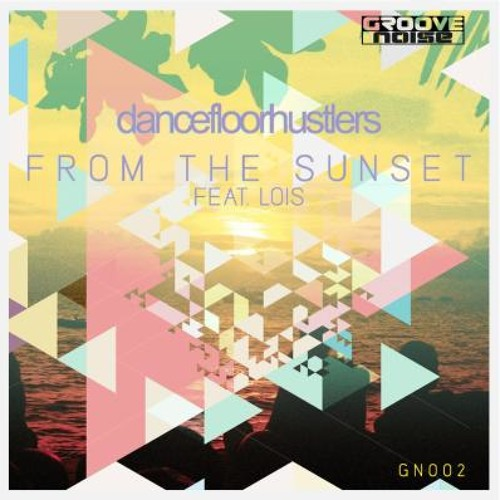Dance Floor Hustlers - From The Sunset (Trim The Fat Remix) [Groove Noise]