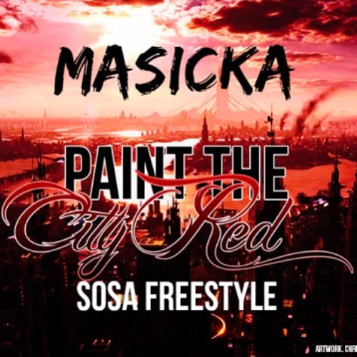 Masicka - Paint The City Red (Sosa Freestyle)