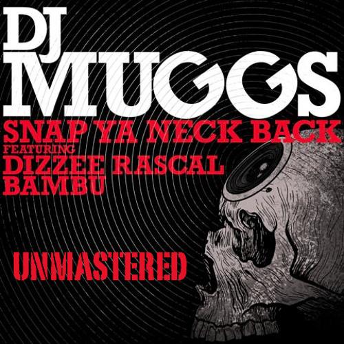 DJ Muggs feat. Dizzee Rascal & Bambu - Snap Ya Neck *BEFORE (Unmastered)