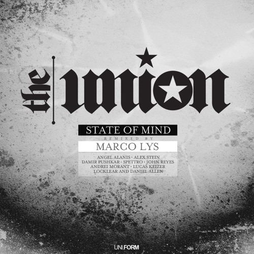 The Union - State Of Mind (Alex Stein Remix)