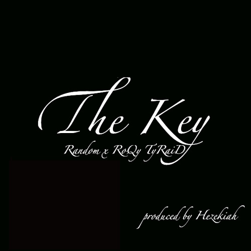 """The Key"" featuring RoQy TyRaiD (prod. Hezekiah)"