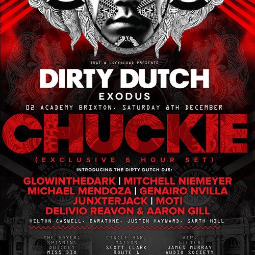 Chuckie - The Road to Dirty Dutch Exodus @ Brixton Academy