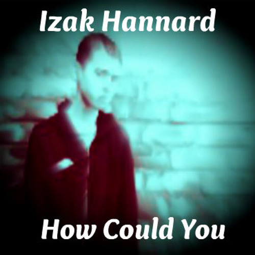 How Could You [NEW AUDIO]