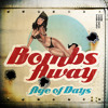 "Age Of Days ""Bombs Away"""