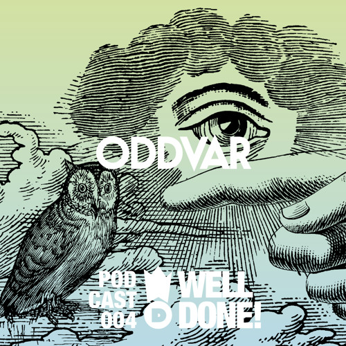 WellDone! Music - Podcast 004 - Oddvar