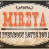Los Ajenos - Mireya (Everybody Loves You)