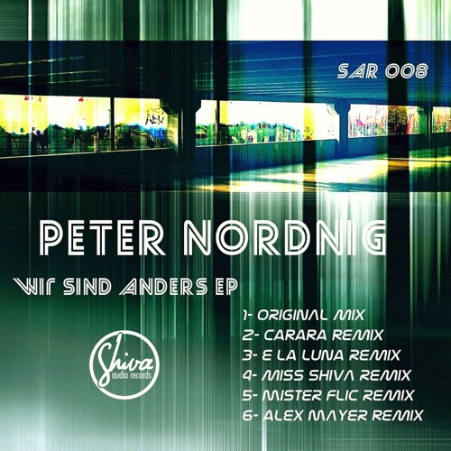 Peter Nordnig * Wir Sind Anders * Mister flic Remix * Out Now Exclusive on Beatport !