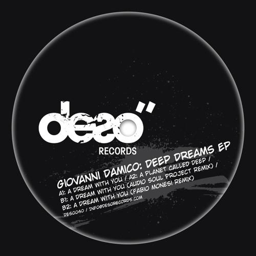 Giovanni Damico - Deep Dreams EP Incl. Audio Soul Project & Fabio Monesi Remixes